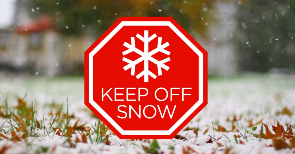 Keep Off Snow