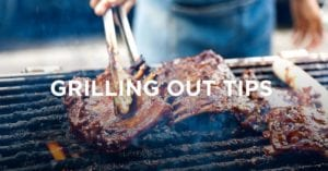 Summer Cookout: Grilling Out Tips